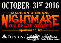 Madison's Insane Nightmare on Skate Street | Halloween Event | Oct 31, 2016