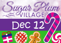 Sugar Plum Village | Tuesday, Dec 12