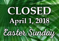Closed Easter Sunday | April 1