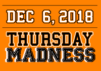 THURSDAY MADNESS | Dec 6
