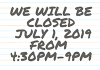 CLOSED JULY 1st 4:30PM-9PM
