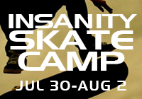 INSANITY SKATE CAMP | JUL 30 – AUG 2