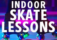 ROLLER SKATE LESSONS > Saturdays 11AM-1PM